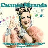 Chica Chica Boom Chic (40 Superb Lo-Fi Tracks) de Carmen Miranda