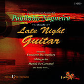 Late Night Guitar: The Brazilian Sound of Paulinho Nogueira de Paulinho Nogueira
