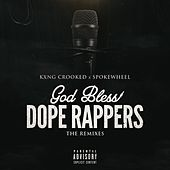 God Bless Dope Rappers (The Remixes) de KXNG Crooked