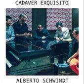 Cadaver Exquisito de Alberto Schwindt