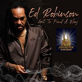 Got to Find a Way by Ed Robinson