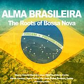 Alma Brasileira (The Roots of Bossa Nova) von Various Artists
