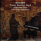 Brahms: Clarinet Trio in A Minor, Piano Quartet No. 2 by The Nash Ensemble