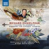 Richard Danielpour: Talking to Aphrodite, Symphony for Strings & Kaddish by Various Artists