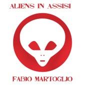 Aliens In Assisi by Fabio Martoglio