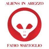 Aliens In Arezzo by Fabio Martoglio