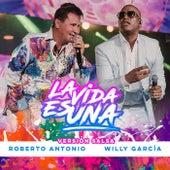 La Vida Es Una (Salsa Mix) (Versión Salsa) de Roberto Antonio
