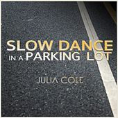 Slow Dance in a Parking Lot by Julia Cole