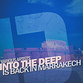 Into the Deep - Is Back in Marrakech di Various Artists