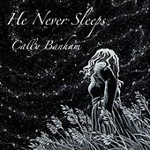 He Never Sleeps by Cally Banham