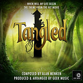 Tangled: When Will My Life Begin by Geek Music