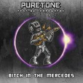 Bitch in the Mercedes de Puretone