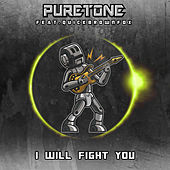 I Will Fight You by Puretone