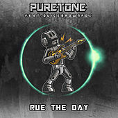 Rue the Day by Puretone