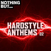 Nothing But... Hardstyle Anthems, Vol. 02 - EP de Various Artists
