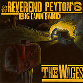 The Wages de The Reverend Peyton's Big Damn Band