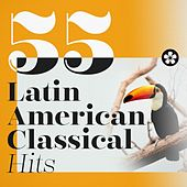 55 Latin American Classical Hits de Various Artists