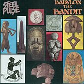 Babylon The Bandit by Steel Pulse