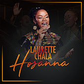 Hosanna by Laurette Chala