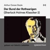 Der Bund der Rothaarigen (Sherlock Holmes Klassiker 2) von Sir Arthur Conan Doyle
