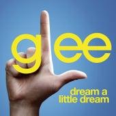 Dream A Little Dream (Glee Cast Version) de Glee Cast