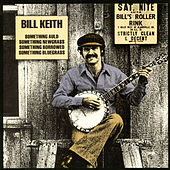 Something Auld, Something Newgrass, Something Borrowed, Something Bluegrass by Bill Keith