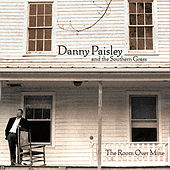 The Room Over Mine di Danny Paisley and the Southern Grass