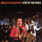 Stir Up The Roux de Bruce Daigrepont