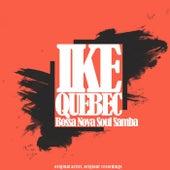 Bossa Nova Soul Samba by Ike Quebec