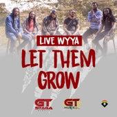 Let Them Grow de Live Wyya