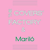 The Covers' Factory & Mariló de The Covers' Factory