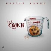 Its a Cookie (Mixtape) by Hustle Handz