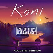Out of Love (feat. Sam Knight) von Koni