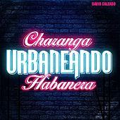 Urbaneando de Charanga Habanera