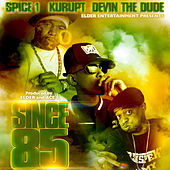 Since 85 by Spice 1