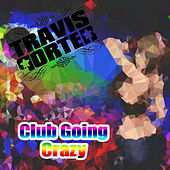 Club Going Crazy de Travis Porter