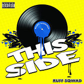 This Side by Ruff Sqwad