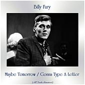 Maybe Tomorrow / Gonna Type A Letter (All Tracks Remastered) by Billy Fury