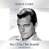 Two Of Us / But Beautiful (All Tracks Remastered) de Robert Goulet