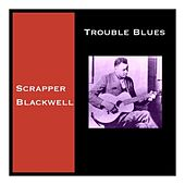 Trouble Blues de Scrapper Blackwell