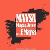 Maysa, Amor... E Maysa von Maysa