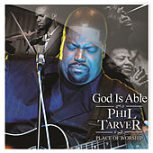 God Is Able by Phil Tarver