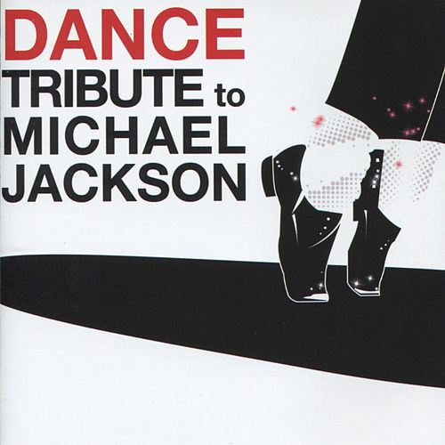 Dance Tribute to Michael Jackson by Various Artists