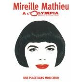 Une place dans mon coeur (Live à l'Olympia 2005) de Mireille Mathieu