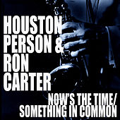 Now's The Time / Something In Common de Ron Carter