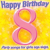 Happy Birthday Girl, Age 8 by Various Artists