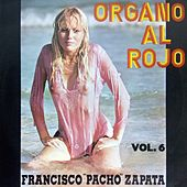 Organo Al Rojo, Vol. 6 de Francisco Pacho Zapata
