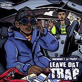 Leave Dat Trap (feat. AJ Tracey) by Unknown T