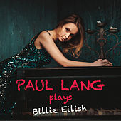 Paul Lang Plays Billie Eilish by Paul Lang