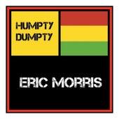 Humpty Dumpty by Eric Monty Morris